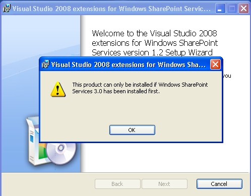 This product can only be installed if Windows SharePoint Services 3.0 has been installed first